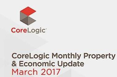 CoreLogic monthly property and economic update March 2017
